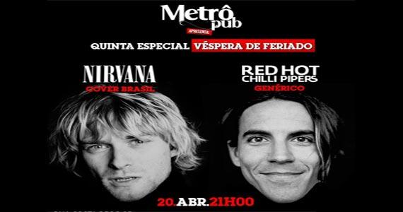 Véspera de feriado com Nirvana Cover Brasil e Red Hot Chilli Pepers Genérico no Metrô Pub Eventos BaresSP 570x300 imagem