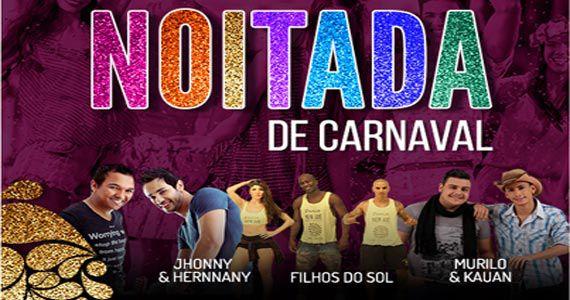Noitada de Carnaval com Jhonny & Hernnany, Filhos do Sol e Murilo & Kauan no Terra Country Eventos BaresSP 570x300 imagem
