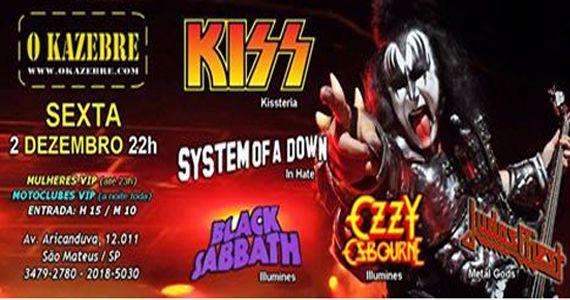Sexta-feira é dia de curtir o melhor do Kiss, System Of Down e Black Sabbath no Kazebre Eventos BaresSP 570x300 imagem