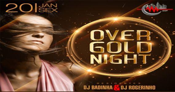 Over Gold Night com os Djs Rogerinho e Badinha embalando a noite no Over Night Eventos BaresSP 570x300 imagem