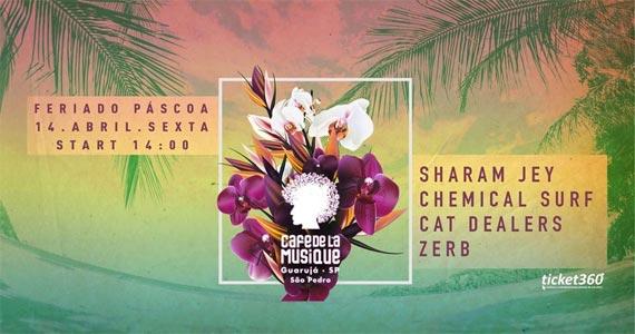 Especial de Páscoa 2017 com Sharam Jey, Chemical Surf, Cat Dealers e Zerb no Café de la Musique Eventos BaresSP 570x300 imagem