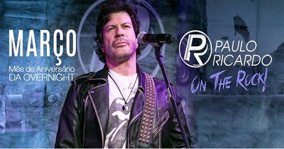 Paulo Ricardo faz show para comemorar o aniversário de 2 anos da Over Night Eventos BaresSP 570x300 imagem