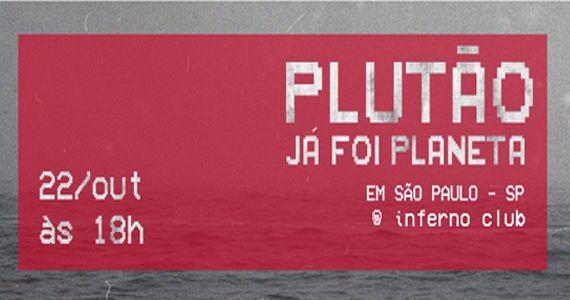 Sábado é dia de Plutão Já Foi Planeta (Matine) no Inferno Club Eventos BaresSP 570x300 imagem