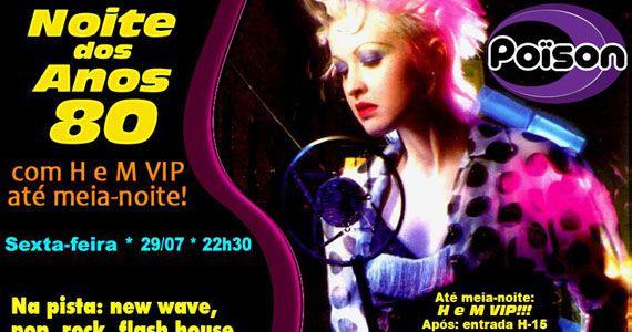 Noite dos Anos 80 com DJ Demoh animando a noite no Poison Bar e Balada na sexta Eventos BaresSP 570x300 imagem