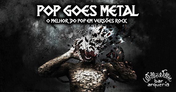 Banda Pop Goes Metal comandam a noite no Willi Willie Bar e Arqueria