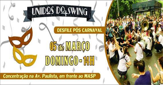 Pós carnaval com o Bloco Unidos do Swing animando a Avenida Paulista Eventos BaresSP 570x300 imagem