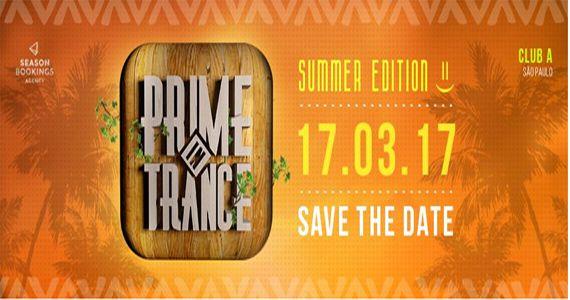 Sexta é dia da Summer Edition 2017 Prime in Trance no Club A Eventos BaresSP 570x300 imagem