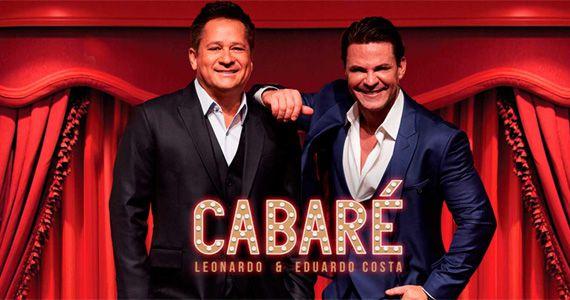 O Projeto dos cantores Leonardo e Eduardo Costa - Cabaré, no palco da Villa Country Eventos BaresSP 570x300 imagem