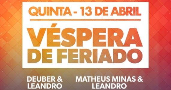 Villa Mix recebe Deuber & Leandro e Matheus Minas & Leandro para embalar a véspera de feriado Eventos BaresSP 570x300 imagem