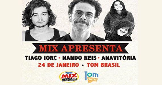 Rádio Mix traz o show de Tiago Iorc, Nando Reis e Anavitória no Tom Brasil Eventos BaresSP 570x300 imagem