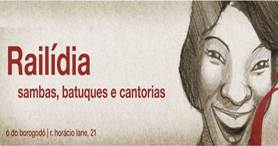 Ó do Borogodó apresenta Raílidia sambas, batuques e cantorias embalando a noite de sexta Eventos BaresSP 570x300 imagem