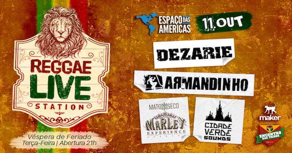 Espaço das Américas apresenta Reggae Live Station com Dezarie, Armandinho, Mato Seco e Cidade Verde Sounds Eventos BaresSP 570x300 imagem