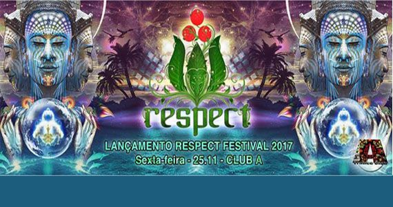 Festa de lançamento do Respect Festival 2017 no Club A Eventos BaresSP 570x300 imagem