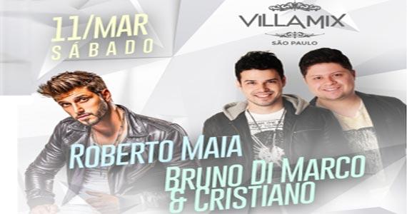Sábado é dia do Roberto Maia e Bruno di Marco & Cristiano no Villa Mix Eventos BaresSP 570x300 imagem