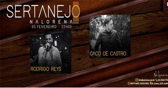 Muito sertanejo com Rodrigo Reys e Caco de Castro agitando a noite no NaLorena Eventos BaresSP 570x300 imagem