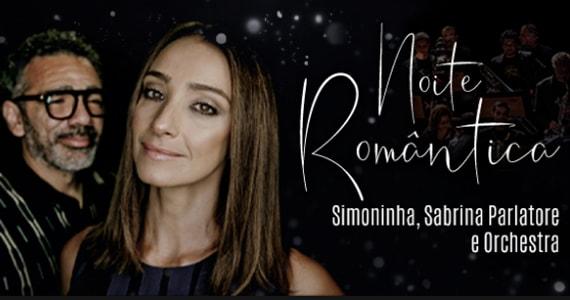 Noite romântica com Simoninha, Sabrina Parlatore e Orchestra no Teatro Bradesco Eventos BaresSP 570x300 imagem