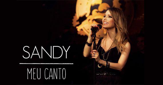Sandy canta os seus sucessos Aquela dos 30, Escolho Você e Me Espera no Tom Brasil Eventos BaresSP 570x300 imagem