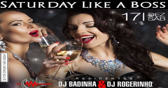 Saturday Like a Boss com os Djs Badinha e Rogerinho no Over Night Eventos BaresSP 570x300 imagem