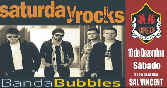 Sal Vicent e banda Bubbles embalam a noite Saturday Rocks no Republic Pub com o melhor do pop rock Eventos BaresSP 570x300 imagem