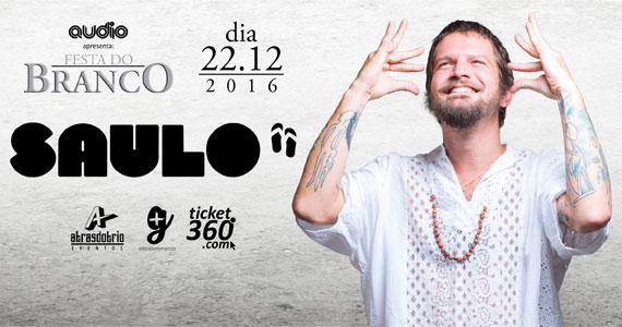 Festa do Branco com o cantor Saulo e o melhor do axé music no palco da Audio Eventos BaresSP 570x300 imagem