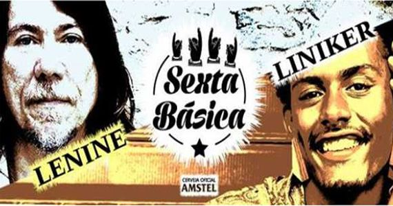 SEXTA BÁSICA com Lenine e convidados + Liniker e convidados é na Audio Club Eventos BaresSP 570x300 imagem
