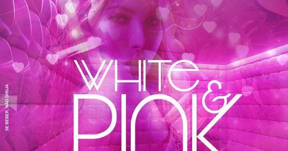 She Rocks recebe mais uma edição da festa temática White & Pink Eventos BaresSP 570x300 imagem