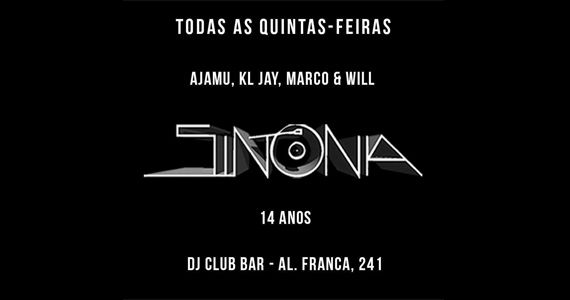 Quinta-feira tem a Festa Sintonia com os Djs Ajamu, KL Jay, Marco & Will no Dj Club Bar Eventos BaresSP 570x300 imagem