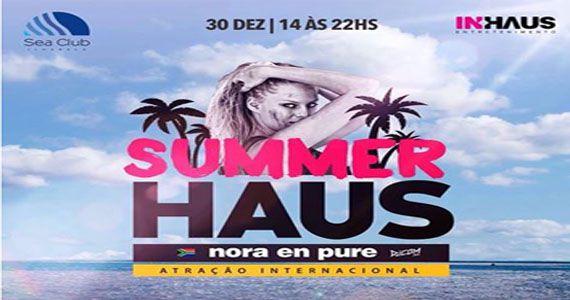 Summer Haus está de volta ao Sea Club com Nora En Pure  Eventos BaresSP 570x300 imagem