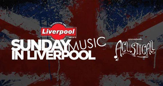 Domingo tem o show acústico da banda Acusticall no Liverpool