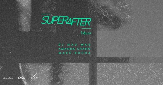 Domingo tem SuperAfter com os Djs Mau Mau, Amanda Chang e Mark Rocha na D Edge Eventos BaresSP 570x300 imagem