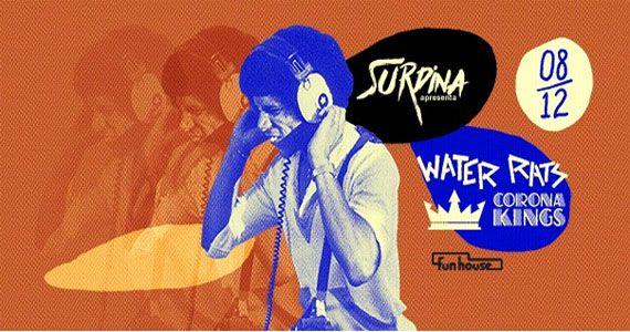 A 25ª Edição da Surdinha reúne duas grandes bandas: Water Rats e Corona Kings no Funhouse Eventos BaresSP 570x300 imagem