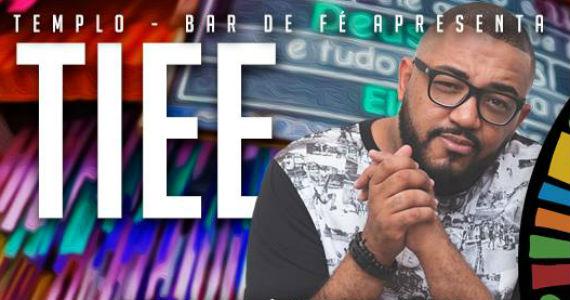Tiee chega ao Templo Bar com os sucessos de carreira Eventos BaresSP 570x300 imagem