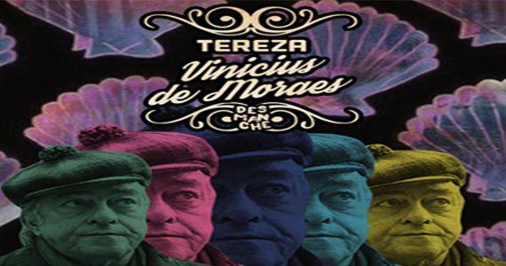 Domingo é dia de Tereza de Vinicius de Moraes no Espaço Desmanche Eventos BaresSP 570x300 imagem