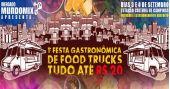 1ª Festa Gastronômica de Food Trucks tudo por até R$ 20 no Mercado Mundo Mix BaresSP