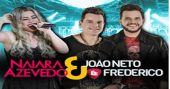 Sexta-feira vai rolar o som da cantora Naiara Azevedo e da dupla João Neto & Frederico no Centro de Tradições Nordestinas
