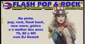 Festa Flash Pop e Rock com DJ Demoh animando o Poison Bar e Balada