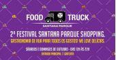 2º Festival Santana Parque Shopping com Food Trucks na Zona Norte de SP BaresSP