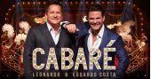 CTN recebe show Cabaré de Leonardo e Eduardo Costa com muito sertanejo