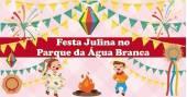 Agenda de eventos Festa Julina no Parque da �gua Branca com atrações especiais e entrada gratuita /eventos/fotos2/thumbs/festa_julina_parquedaaguabranca-min.jpg BaresSP