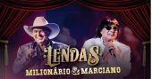 Agenda de eventos A dupla Milionário e Marciano se unem para apresentar a turnê