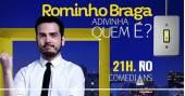Agenda de eventos Rominho Braga participa do Risadaria 2017 com o stand up
