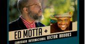 Soul Connection, a união dos grandes mestres do soul, Ed Motta e Victor Brooks, em apresentação única no Teatro Santander BaresSP