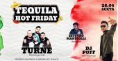 Tequila Hot Friday tem show da banda Turne, Jorge Dimas e o line up do Dj Puff no Dunluce Irish Pub
