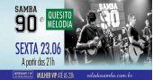 Grandes sucessos com Samba 90 e Quesito Melodia na Vila do Samba