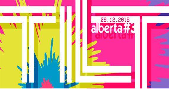 Alberta #3 traz a Festa Tilt para se despedir no ano de 2016 Eventos BaresSP 570x300 imagem