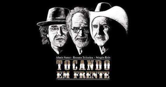 Almir Sater, Renato Teixeira e Sérgio Reis apresentam o show Tocando Em Frente no palco do Citibank Hall Eventos BaresSP 570x300 imagem