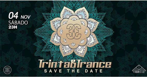 Save The Date - Dia 4 de novembro tem 7ª Edição Trinta & Trance no Club 33 Eventos BaresSP 570x300 imagem