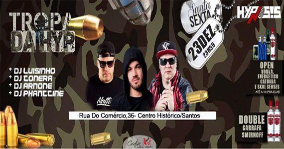 Tropa da Hyp no Hypnosis Club com os Djs Luisinho, Conera, Arnone e Phanttine  Eventos BaresSP 570x300 imagem