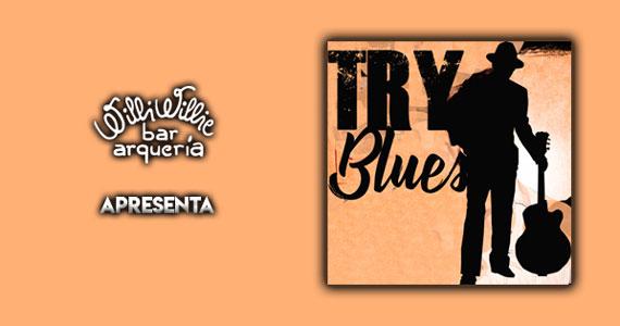 Banda Try Blues traz o melhor do blues e rock ao Willi Willie Eventos BaresSP 570x300 imagem