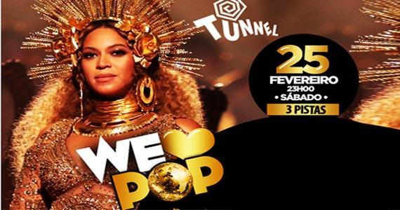 We Love Pop com Double bebidas, Pocket Show e os melhores hits no Tunnel Club Eventos BaresSP 570x300 imagem